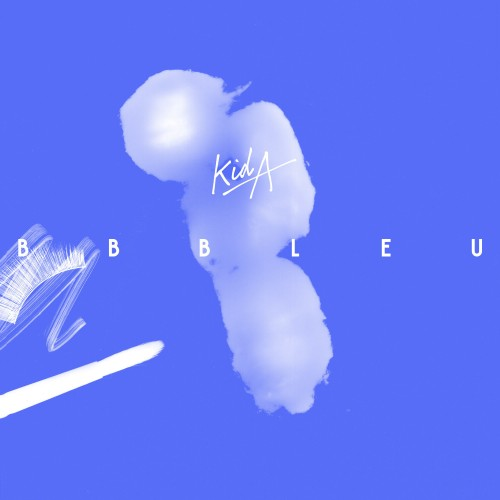 BB Bleu - Kid A