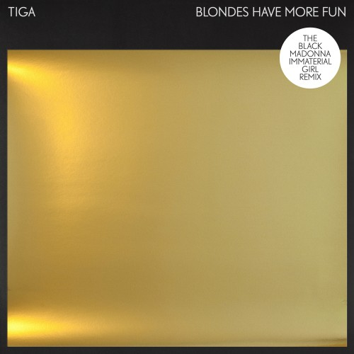 Blondes Have More Fun (The Black Madonna Immaterial Girl Remix) - Tiga