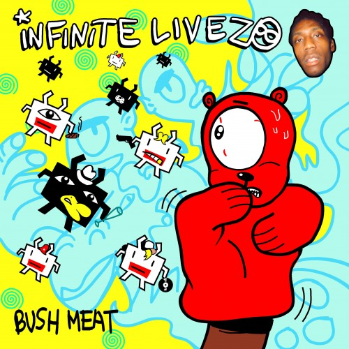 Bush Meat - Infinite Livez