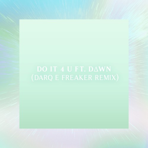 Do it 4 U (Darq E Freaker Remix) - Machinedrum featuring D∆WN