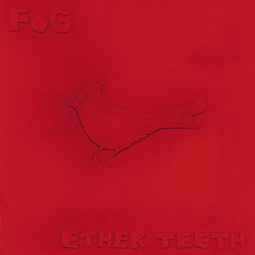 Ether Teeth - Fog