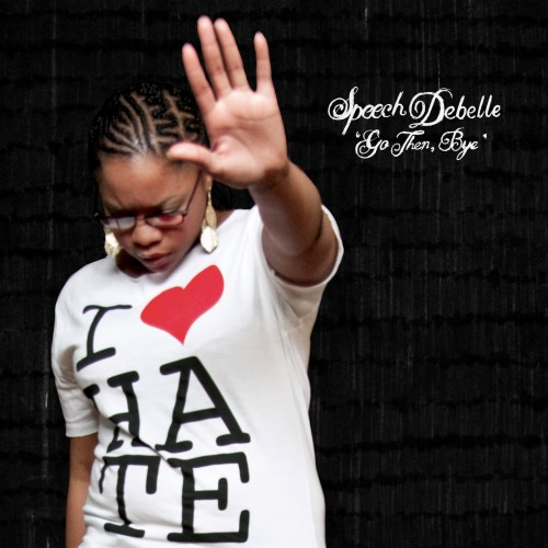 Go Then, Bye - Speech Debelle