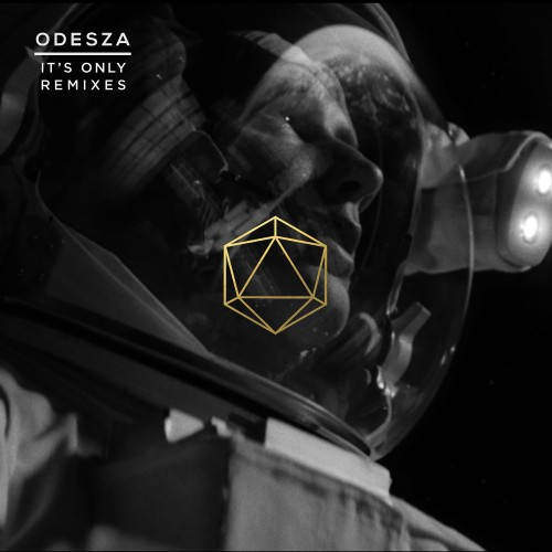 It's Only Remixes - ODESZA