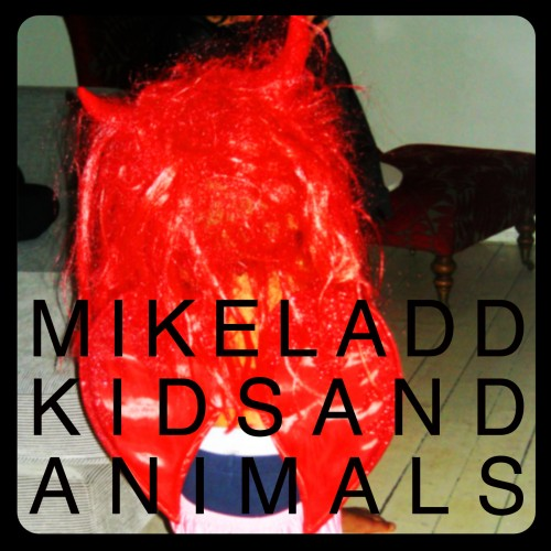 Kids and Animals - Mike Ladd