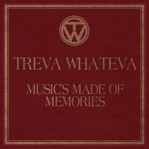 Music's Made Of Memories - Treva Whateva