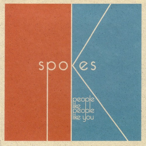 People Like People Like You - Spokes