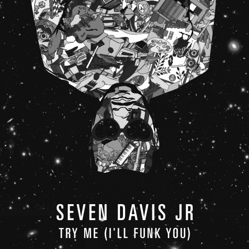 Try Me (I'll Funk You) - Seven Davis Jr