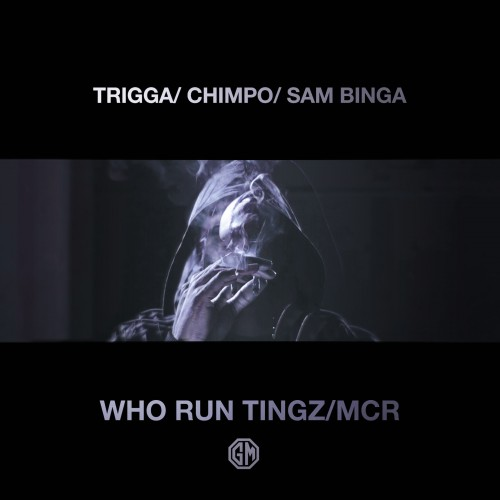Who Run Tingz / MCR - Trigga x Chimpo x Sam Binga