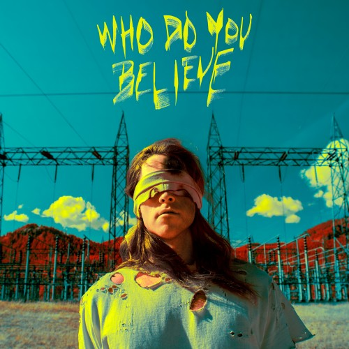 Who Do You Believe -